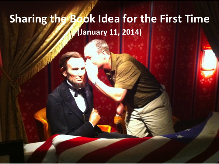 Sharing the Book Idea for the First Time (Jan. 11, 2014)
