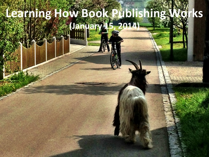 Learning How Book Publishing Works (Jan. 15, 2014)