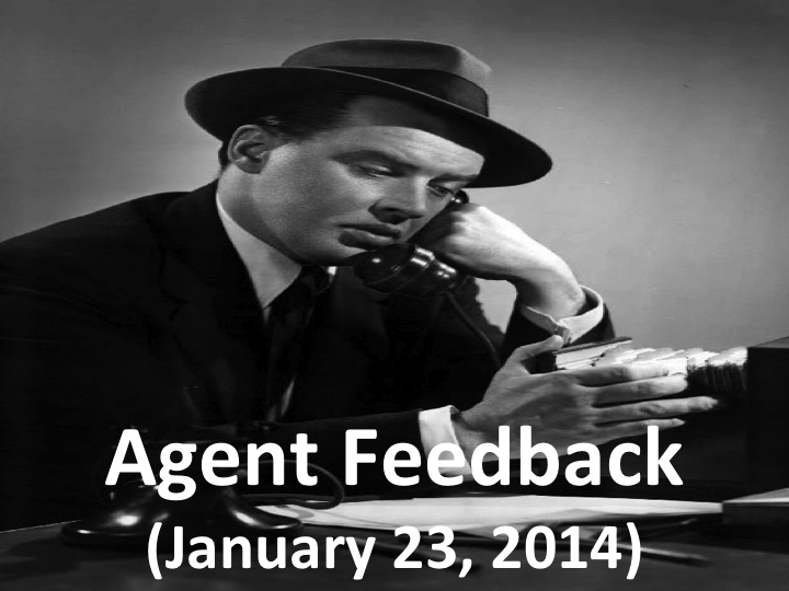 Agent Feedback (Jan. 23, 2014)