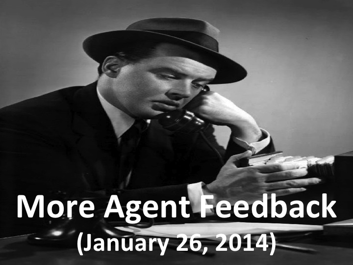 More Agent Feedback (Jan. 26, 2014)
